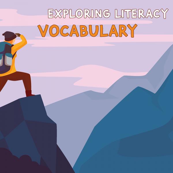 Exploring Literacy - Vocabulary